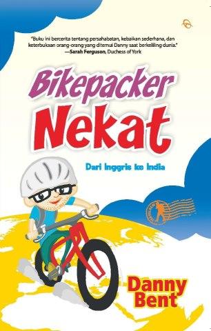 Bikepacker Nekat, Sensasi Berpetualang ala Danny Bent